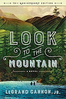 Look to the Mountain: A Novel (75th Anniversary Edition)