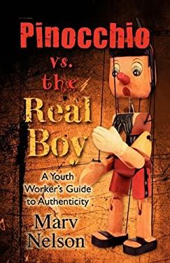 Pinocchio vs. the Real Boy - Nelson, Marv