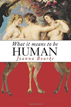 What It Means to Be Human: Reflections from 1791 to the Present / 9781582436081