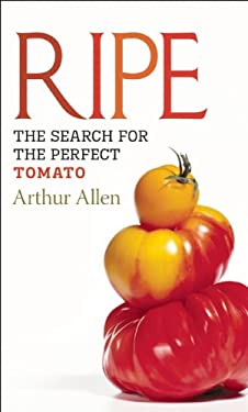 Ripe: The Search for the Perfect Tomato 9781582437125