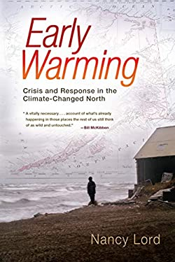 Early Warming: Crisis and Response in the Climate-Changed North 9781582438023