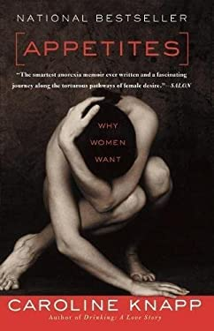 Appetites: Why Women Want 9781582438085