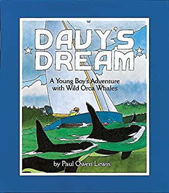 Davy's Dream: A Young Boy's Adventure with Wild Orca Whales 9781582460017