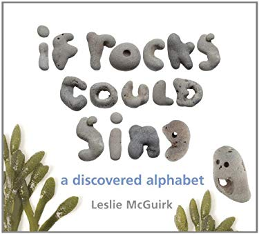 If Rocks Could Sing: A Discovered Alphabet 9781582463957