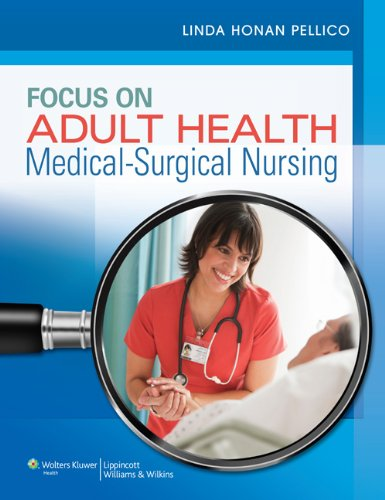 Focus on Adult Health, North American Edition: Medical-Surgical Nursing 9781582558776