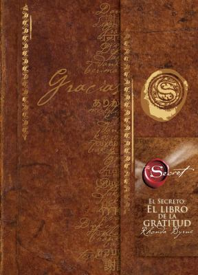 El Secreto: El Libro de la Gratitud = The Secret 9781582702162