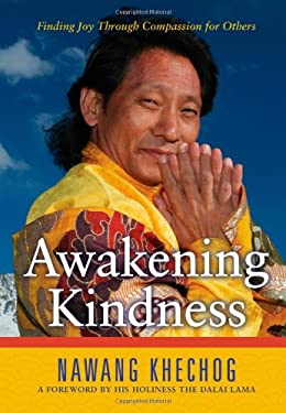 Awakening Kindness: Finding Joy Through Compassion for Others 9781582702520