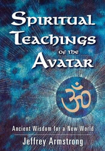 Spiritual Teachings of the Avatar: Ancient Wisdom for a New World 9781582702810