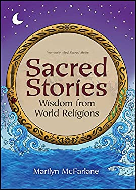 Sacred Stories: Wisdom from World Religions 9781582703046