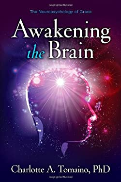 Awakening the Brain: The Neuropsychology of Grace 9781582703114