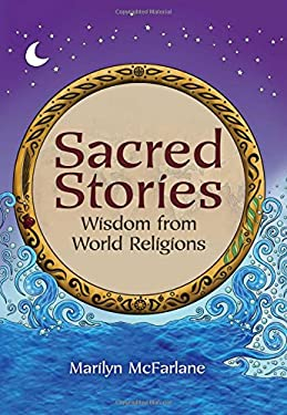 Sacred Stories: Wisdom from World Religions 9781582703343