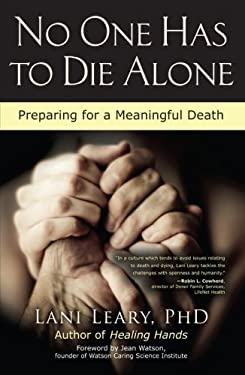 No One Has to Die Alone: Preparing for a Meaningful Death 9781582703527