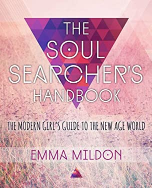 Soul Searcher's Handbook : A Modern Girl's Guide to the New Age World