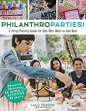 PhilanthroParties!: A Party-Planning Guide for Kids Who Want to Give Back