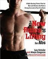 The New Rules of Lifting for ABS: A Myth-Busting Fitness Plan for Men and Women Who Want a Strong Core and a Pain-Free Back - Schuler, Lou / Cosgrove, Alwyn