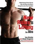 The New Rules of Lifting for ABS: A Myth-Busting Fitness Plan for Men and Women Who Want a Strong Core and a Pain-Free Back 9781583334133
