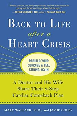 Back to Life After a Heart Crisis: A Doctor and His Wife Share Their 8-Step Cardiac Comeback Plan 9781583334195