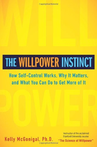 The Willpower Instinct: How Self-Control Works, Why It Matters, and What You Can Do to Get More of It 9781583334386