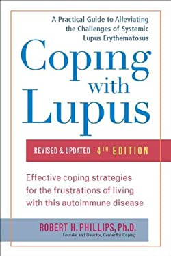 Coping with Lupus: A Practical Guide to Alleviating the Challenges of Systemic Lupus Erythematosus 9781583334454