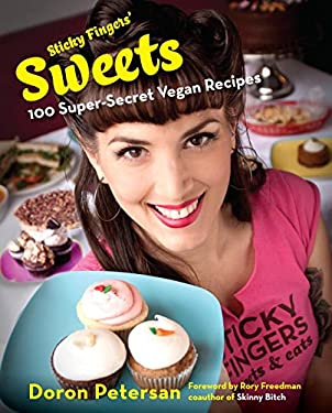Sticky Fingers' Sweets: 100 Super-Secret Vegan Recipes 9781583334638