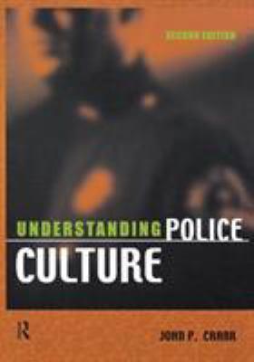Understanding Police Culture 9781583605455