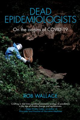 Dead Epidemiologists: On the Origins of COVID-19