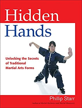 Hidden Hands: Unlocking the Secrets of Traditional Martial Arts Forms 9781583942437