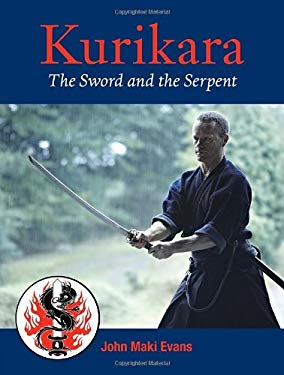 Kurikara: The Sword and the Serpent: The Eightfold Way of the Japanese Sword 9781583942444