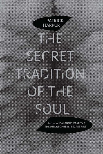 The Secret Tradition of the Soul 9781583943151