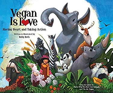 Vegan Is Love: Having Heart and Taking Action 9781583943540