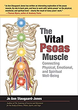 The Vital Psoas Muscle: Connecting Physical, Emotional, and Spiritual Well-Being 9781583944585