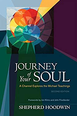 Journey of Your Soul: A Channel Explores the Michael Teachings 9781583945490