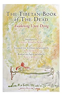 The Tibetan Book of the Dead: Awakening Upon Dying 9781583945551