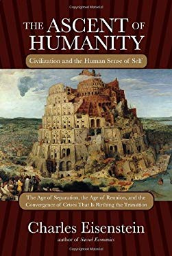 The Ascent of Humanity: Civilization and the Human Sense of Self 9781583946367