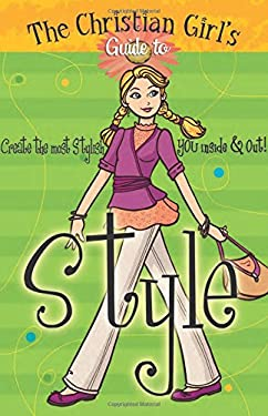 The Christian Girl's Guide to Style [With Change Purse] (9781584110903) photo