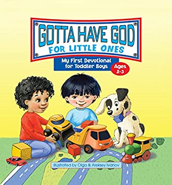 Gotta Have God for Little Ones: My First Devotional for Toddler Boys Ages 2-3