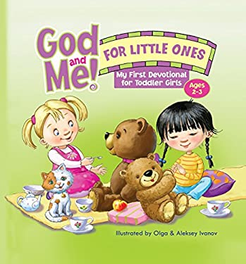 God and Me! for Little Ones: My First Devotional for Toddler Girls Ages 2-3 (Gotta Have God)