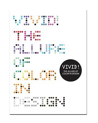 Vivid!: The Allure of Color in Design 9781584233817