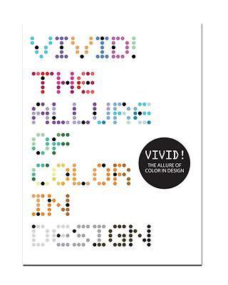 Vivid!: The Allure of Color in Design