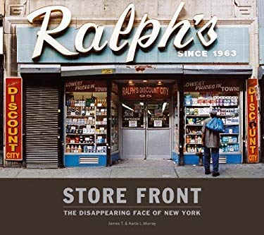 Store Front: The Disappearing Face of New York 9781584234074