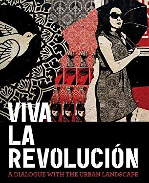 Viva La Revolucion: A Dialogue with the Urban Landscape 9781584234241