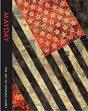 Mayday: The Art of Shepard Fairey 9781584234289
