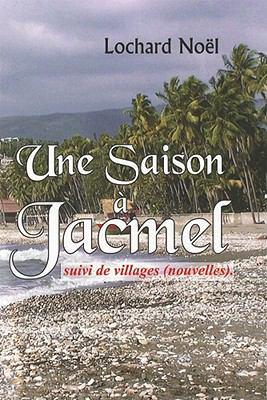 Une Saison Jackmel: Suivi de Villages Nouvelles