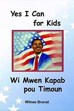 Yes I Can for Kids/Wi Mwen Kapab Pou Timoun 9781584326403