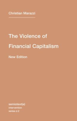 The Violence of Financial Capitalism 9781584351023
