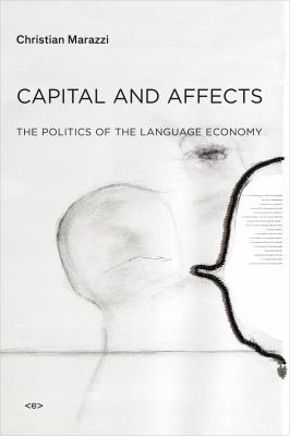 Capital and Affects: The Politics of the Language Economy 9781584351030