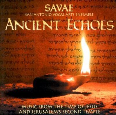 Ancient Echoes: San Antonio Vocal Arts Ensemble 9781584591641