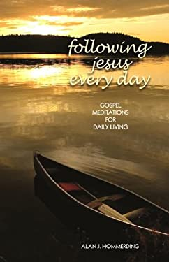 Following Jesus Every Day: Gospel Meditations for Daily Living 9781584595922