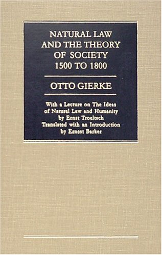 Natural Law and the Theory of Society 1500 to 1800 9781584771494
