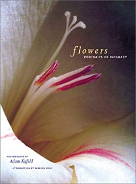 Flowers: Portraits of Intimacy 9781584790792